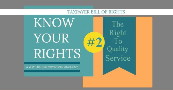 The Right to Quality Service – Taxpayer Bill of Rights #2