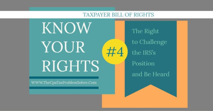 The Right to Challenge the IRS's Position and Be Heard - Taxpayer Bill of Rights #4