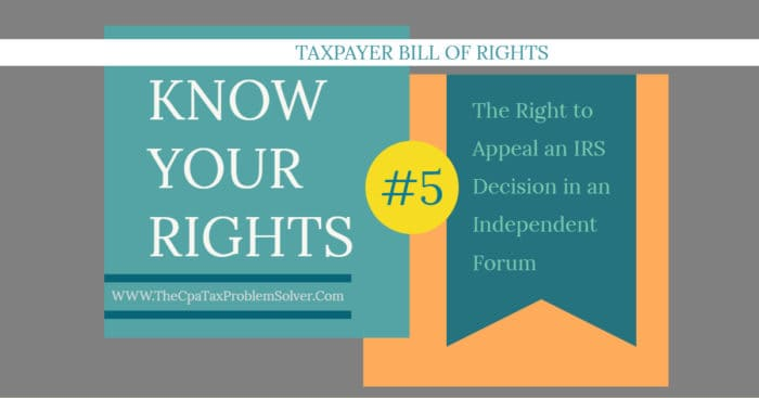 The Right to Appeal an IRS Decision in an Independent Forum — Taxpayer Bill of Rights #5