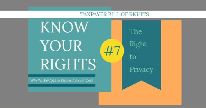 The Right to Privacy — Taxpayer Bill of Rights #7